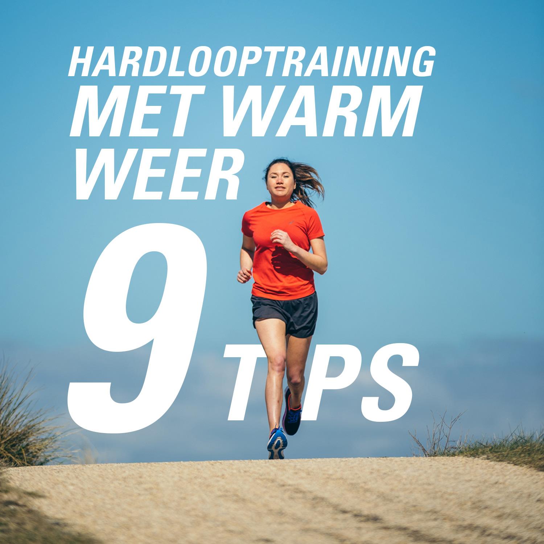 9 tips voor een hardlooptraining met warm weer